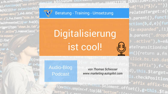 Blog Marketing Autopilot - Digitalisierung ist cool