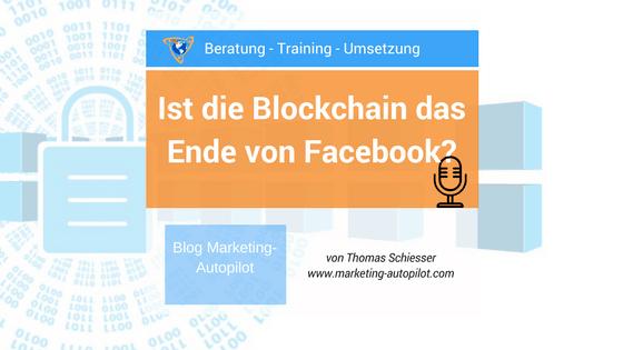 Läutet die Blockchain-Technologie Facebook Niedergang ein